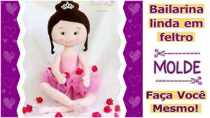 Read more about the article Bailarina em feltro com molde completo – DIY