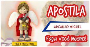 ARCANJO MIGUEL EM FELTRO: FAÇA VOCÊ MESMO – APOSTILA