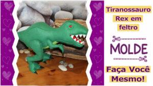 Read more about the article Molde de Tiranossauro  completo – DIY