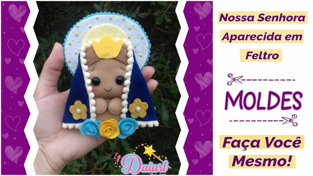 Read more about the article MOLDE NOSSA SENHORA APARECIDA EM FELTRO | FAÇA VOCÊ MESMO – DIY