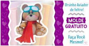 Urso Aviador de Feltro | Molde Gratuito!