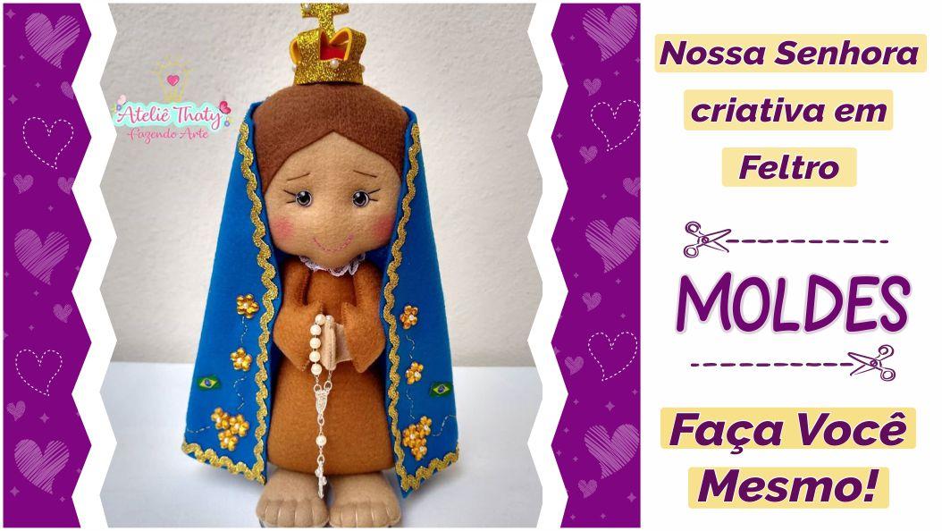 Read more about the article Molde de Nossa Senhora em feltro [DIY]