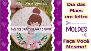 Read more about the article Moldes para o dia das mães | DIY – faça você mesmo